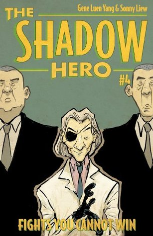 The Shadow Hero #4: Fights You Cannot Win