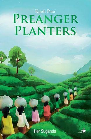 Kisah Para Preanger Planters by Her Suganda