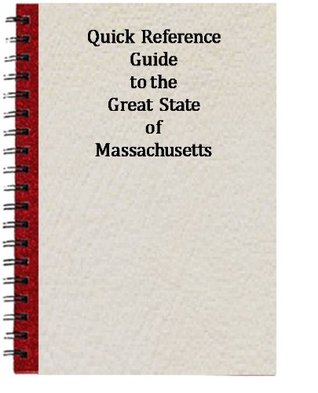 Quick Reference Guide to the Great State of Massachusetts