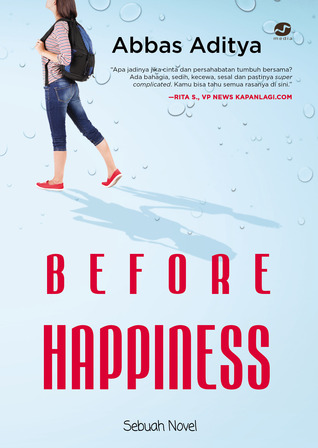 Before Happiness by Abbas Aditya