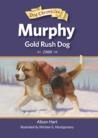 Murphy, Gold Rush Dog by Alison Hart