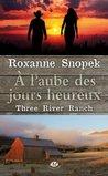 A l'aube des jours heureux by Roxanne Snopek