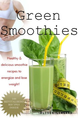 green-smoothies-healthy-delicious-smoothie-recipes-to-energize-and-lose-weight