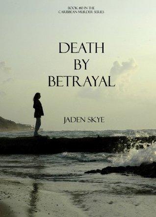 Death by Betrayal (Caribbean Murder, #10)