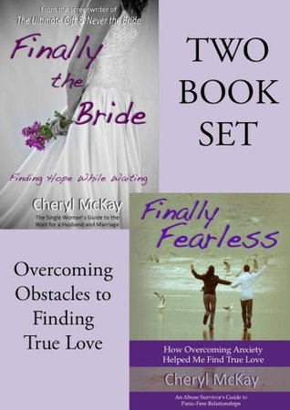 Finally the Bride / Finally Fearless: Overcoming Obstacles to Finding True Love