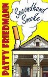Secondhand Smoke by Patty Friedmann