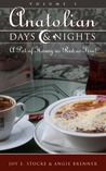 Anatolian Days and Nights: A Pot of Honey Red as Fire (First in Chapbook Series)
