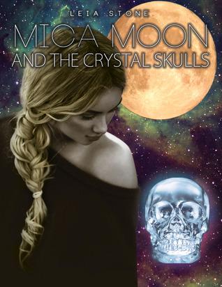 Mica Moon and The Crystal Skulls (Mica Moon, #2)
