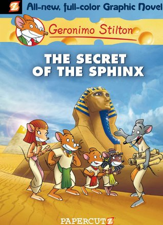 The Secret of the Sphinx (Geronimo Stilton Graphic Novels, #2)