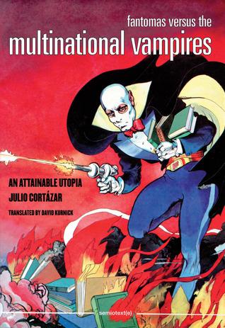 Fantomas Versus the Multinational Vampires: An Attainable Utopia