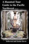 Haunted Tour Guide of the Pacific Northwest