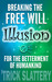 Breaking the Free Will Illusion for the Betterment of Humankind by 'Trick Slattery