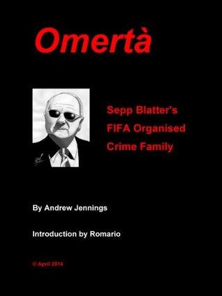 Omertà: Sepp Blatter's FIFA Organised Crime Family