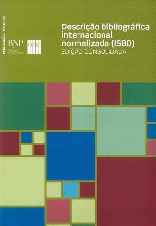 Descrição bibliográfica internacional normalizada (ISBD): edição consolidada