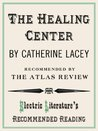The Healing Center (Electric Literature's Recommended Reading)