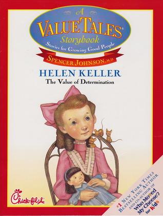 Helen Keller: The Value of Determination (A ValueTales Storybook)