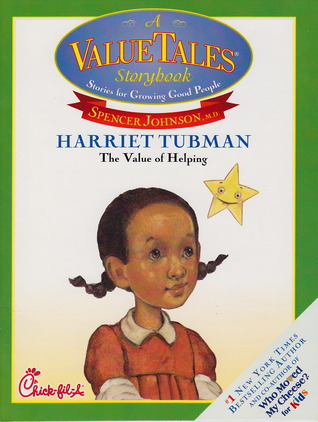 Harriet Tubman: The Value of Helping (A ValueTales Storybook)
