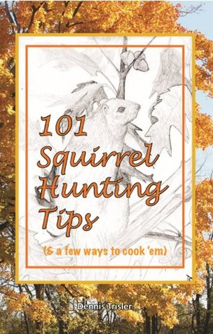 101 Squirrel Hunting Tips: FB2 iBook EPUB -