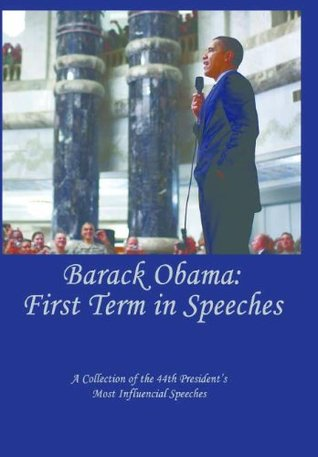 Barack Obama: The First Term in Speeches