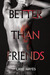 Better Than Friends (Better...