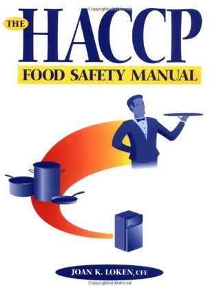 The Haccp Food Safety Manual By Joan K Loken