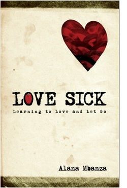 Love Sick: Learning to Love and Let Go