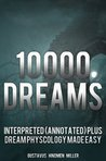 10,000 Dreams Interpreted (Annotated) plus Dream Physcology Made Easy