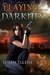 Playing with Darkness by Susan Illene