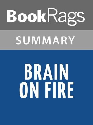 Brain On Fire by Susannah Cahalan l Summary & Study Guide