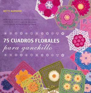 75 Cuadros Florales Para Ganchillo Bonitos Diseños De Parches Para