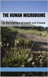 The Human Microbiome: At the Interface of Health and Disease