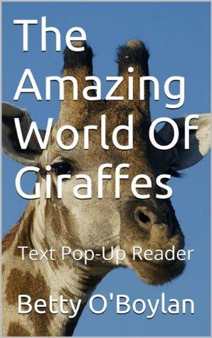 The Amazing World Of Giraffes - Text Pop-Up Reader
