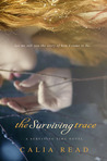 The Surviving Trace (Surviving Time, #1) by Calia Read
