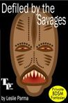 Defiled by the Savages