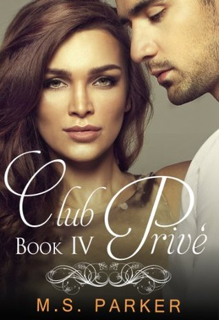 Club Privé: Book IV (Club Prive, #4)