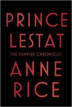 Prince Lestat(The Vampire Chronicles 11) - Anne Rice