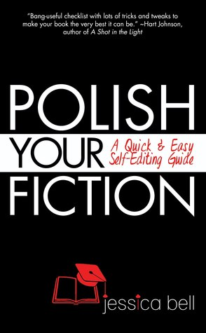 Polish Your Fiction: A Quick & Easy Self-Editing Guide(Writing in a Nutshell 5)