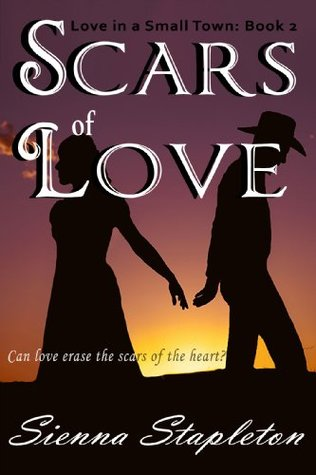 Scars of Love (Love in a Small Town, #2)