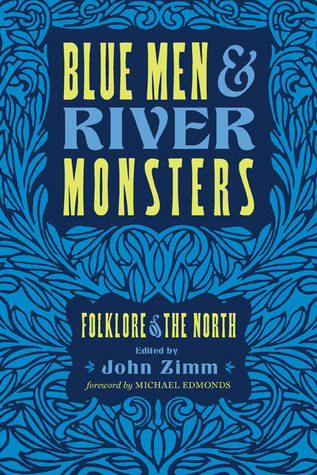 Blue Men and River Monsters: Folklore of the North