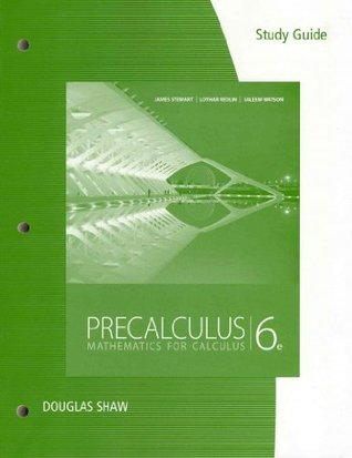 Study Guide for Stewart/Redlin/Watson's Precalculus: Mathematics for Calculus, 6th by James Stewart