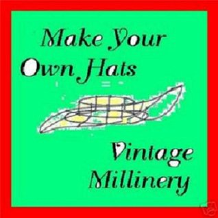 MAKE YOUR OWN HATS by Gene Allen Martin, Vintage 1921 Millinery Instruction & Pattern Book..Make Flowers...Kindle eBook download