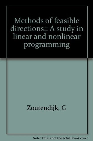 Methods of feasible directions;: A study in linear and nonlinear programming