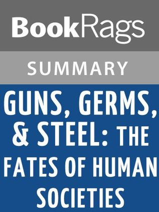 Guns, Germs, and Steel: The Fates of Human Societies by Jared Diamond l Summary & Study Guide