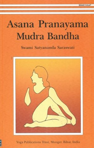 Ebook Asana Pranayama Mudra Bandha by Satyananda Saraswati PDF!