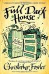 Full Dark House by Christopher Fowler