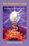 The Kundalini Guide: A Companion For the Inward Journey (Companions For the Inward Journey Book 1)