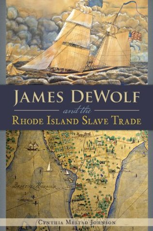 james-dewolf-and-the-rhode-island-slave-trade