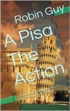 A Pisa The Action
