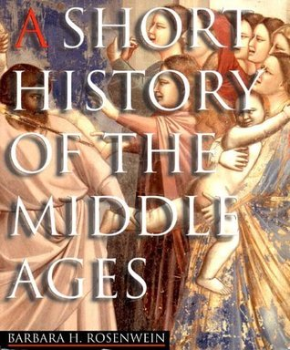 A Short History of the Middle Ages by Barbara H. Rosenwein