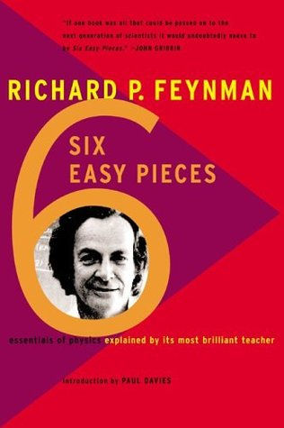 Six Easy Pieces: Essentials of Physics By Its Most Brilliant Teacher (Paperback)